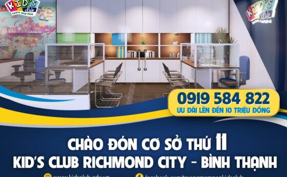 Chào đón cơ sở thứ 11 – Kid's Club Richmond City – Quận Bình Thạnh