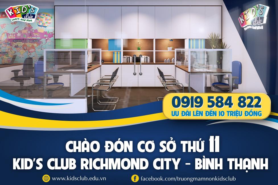 TChào đón cơ sở thứ 11 – Kid's Club Richmond City – Quận Bình Thạnh