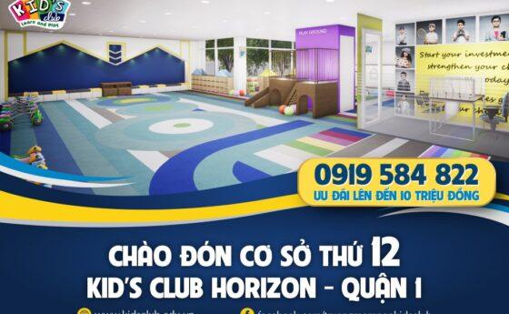 Chào đón cơ sở thứ 12 – Kid's Club Horizon – Quận 1